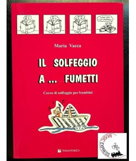 Vacca - Il Solfeggio a... Fumetti - Corso di Solfeggio per Bambini