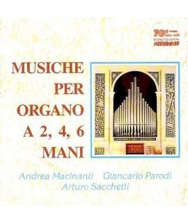 Macinanti, Parodi, Sacchetti - Musiche Per Organo A 2, 4, 6 Mani