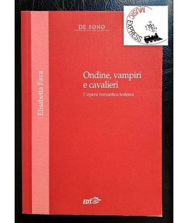 Fava - Ondine, Vampiri e Cavalieri - L'Opera Romantica Tedesca