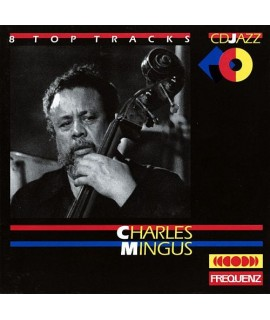 Charles Mingus - 8 Top Tracks
