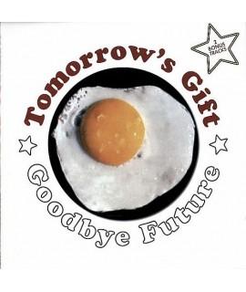 Tomorrow's Gift - Goodbye Future