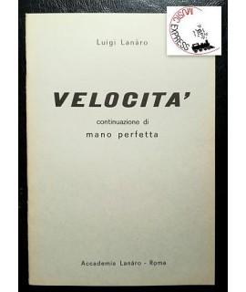 Lanaro - Velocità - Continuazione di Mano Perfetta - Accademia Lanaro - Luigi Lanaro
