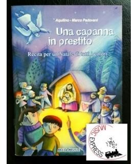 Aquilino, Padovani - Una Capanna In Prestito