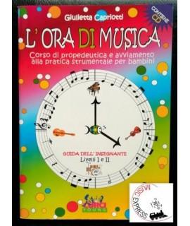 Giulietta Capriotti - L'Ora di Musica - Guida dell' Insegnante Livelli I e II