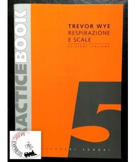 Wye - Practice Book 5 Respirazione e Scale