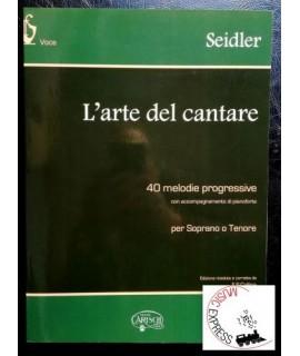 Seidler - L'Arte del Cantare - 40 Melodie Progressive per Soprano o Tenore