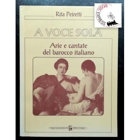 Peiretti - A Voce Sola - Arie e Cantate del Barocco Italiano