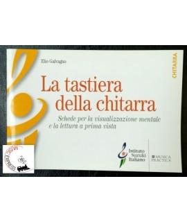 Galvagno - La Tastiera della Chitarra - Istituto Suzuki Italiano