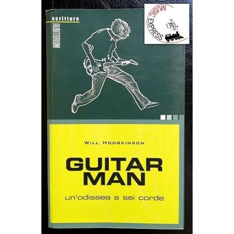Hodgkinson - Guitar Man - Un'Odissea a Sei Corde