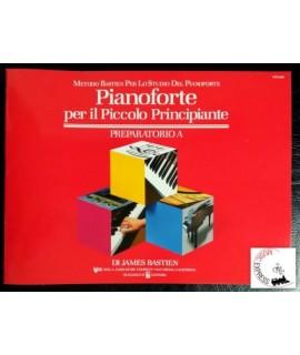 Bastien - Pianoforte per il Piccolo Principiante Preparatorio A