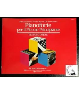 Bastien - Pianoforte per il Piccolo Principiante Preparatorio B