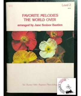 Bastien - Favorite Melodies The World Over Level 2