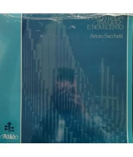 Arturo Sacchetti - L'Organo In Italia Tra Otto E Novecento