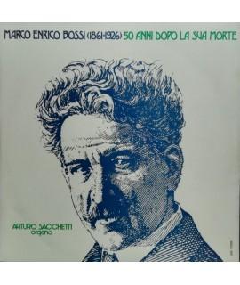 Arturo Sacchetti - Marco Enrico Bossi (1861-1926) 50 Anni Dopo La Sua Morte