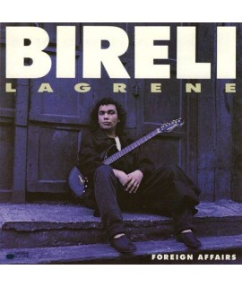Bireli Lagrene - Foreign Affairs