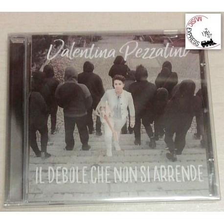Valentina Pezzatini - Il Debole Che Non Si Arrende